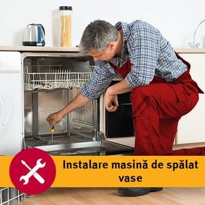 Serviciu instalare masina de spalat vase in 1-3 zile lucratoare